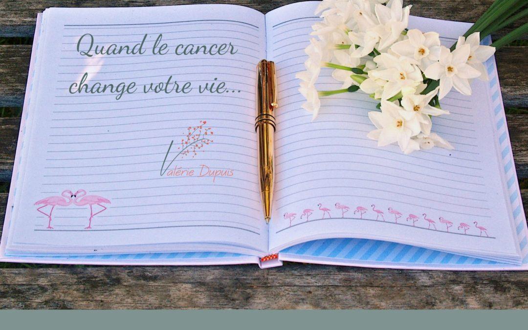 Quand le cancer change votre vie…